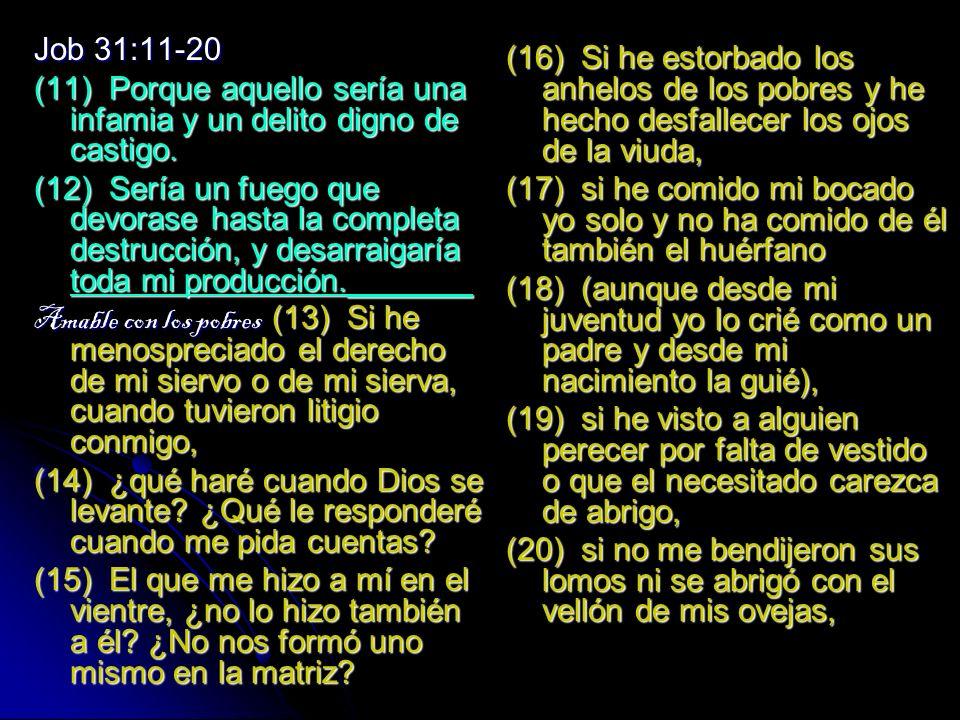 moral Job 31:1-10 (1) He hecho un pacto con mis ojos; ¿cómo, pues, hubiera podido fijar la mirada en una virgen.