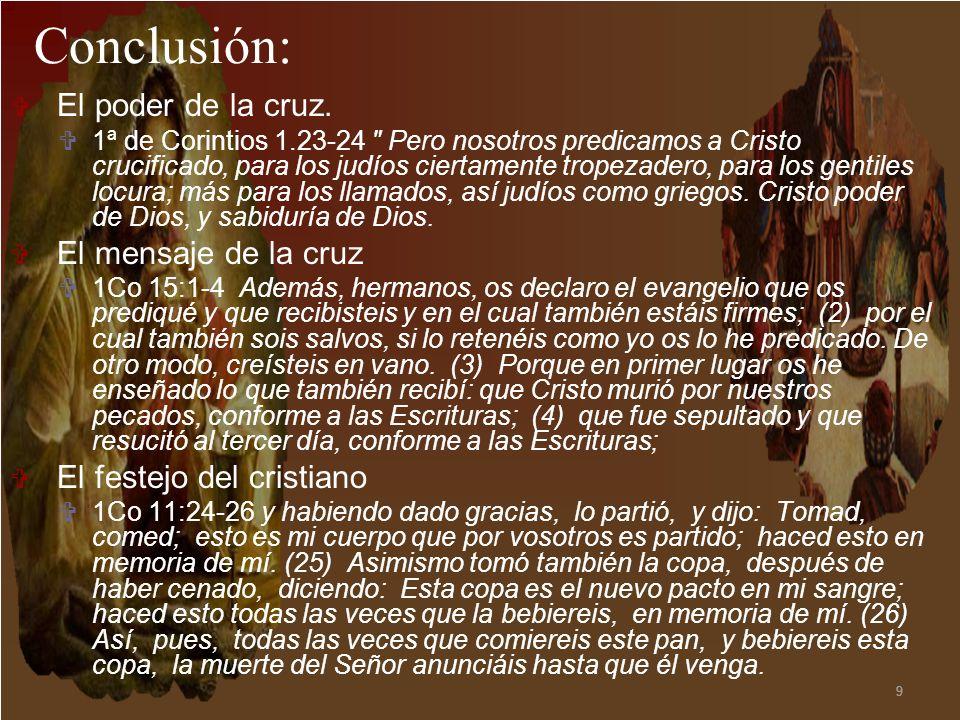 9 Conclusión: El poder de la cruz. 1ª de Corintios 1.23-24