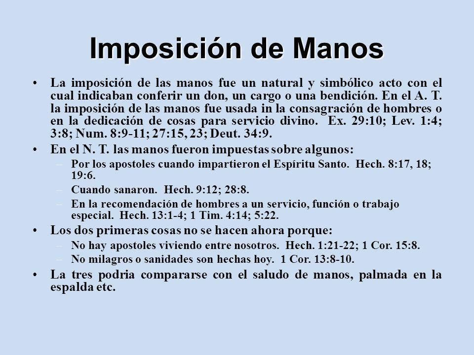 Imposición de Manos La imposición de las manos fue un natural y simbólico acto con el cual indicaban conferir un don, un cargo o una bendición. En el