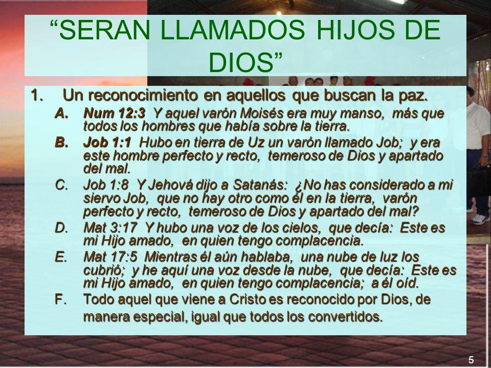 6 SERAN LLAMADOS HIJOS DE DIOS 2.Hijos de Dios ¡Que privilegio.
