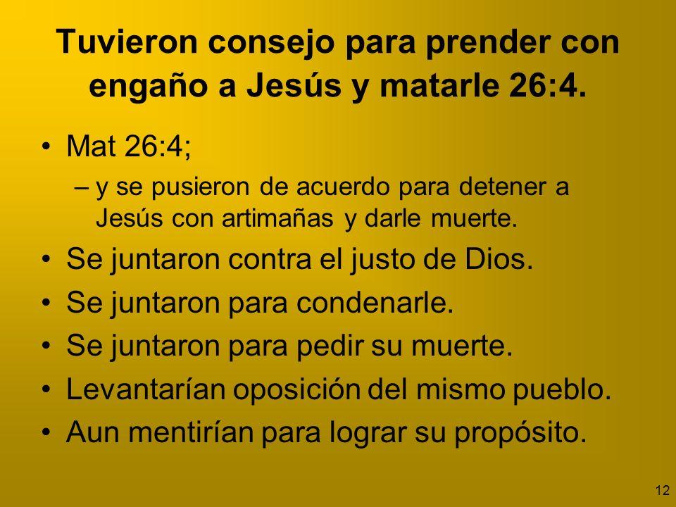 13 Decian: no durante la fiesta Mat 26:5; –Pero se decían: No será durante la fiesta, para que el pueblo no se alborote.