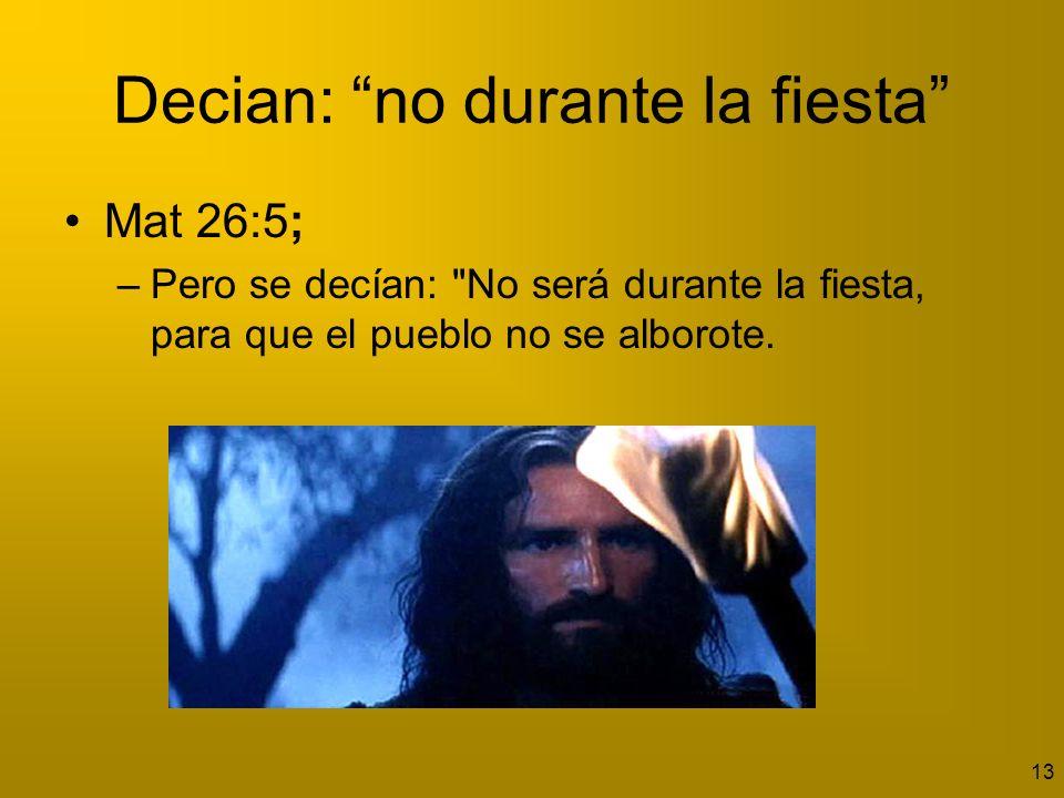 14 Pero Jesús fue crucificado precisamente durante la fiesta No era el hombre sino Dios el que llevaría a cabo su obra.