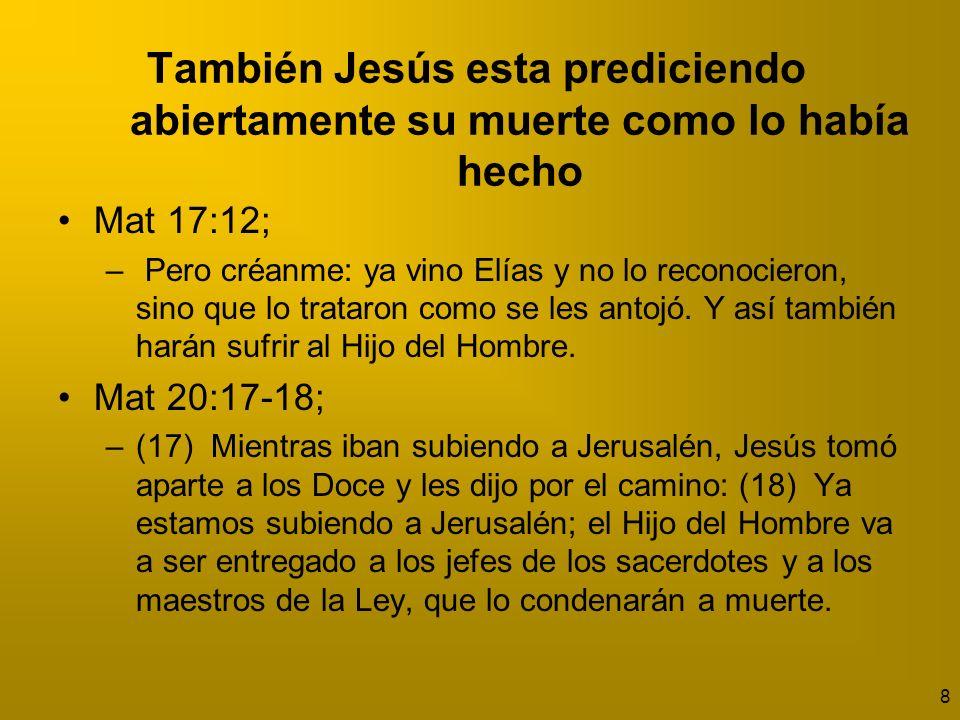 9 Les dijo que sería entregado para ser crucificado Mat 26:2b Al decir que seria entregado indica que su muerte sería llevada a cabo por los romanos.