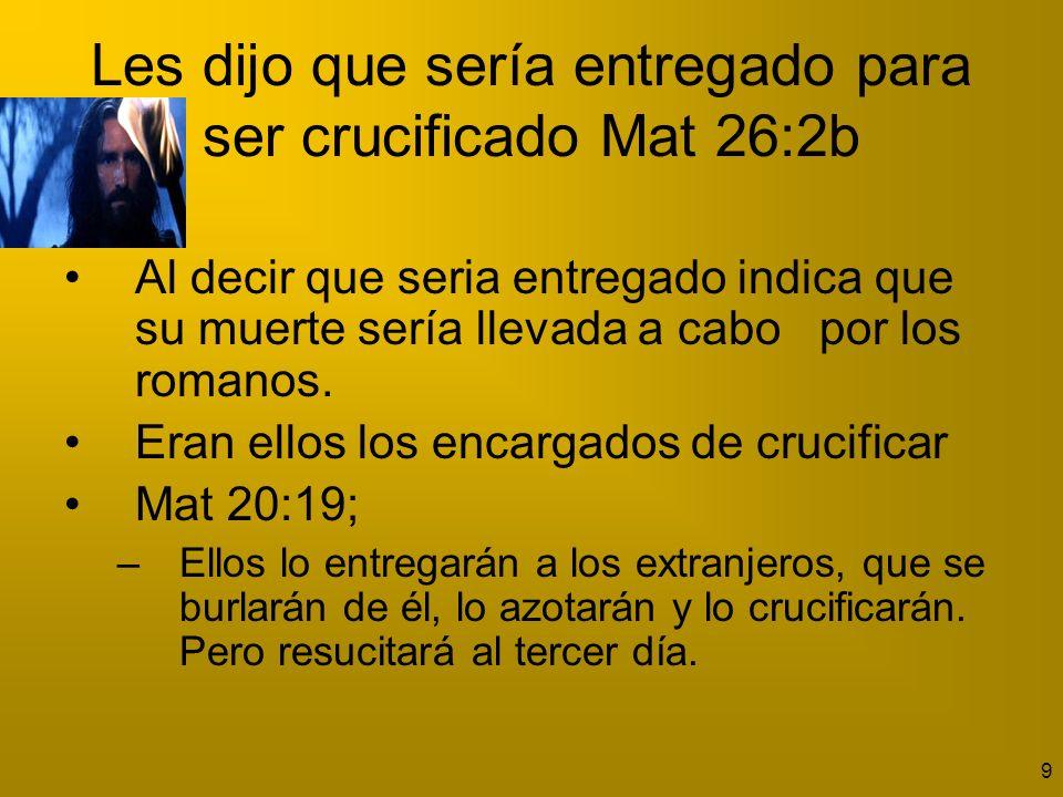 10 Entregado por las autoridades religiosas Mat 26:3 Los jefes de los sacerdotes Las autoridades judías El sumo sacerdote, que se llamaba Caifás