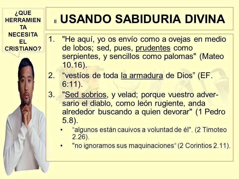 ¿QUE HERRAMIEN TA NECESITA EL CRISTIANO? II USANDO SABIDURIA DIVINA 1.