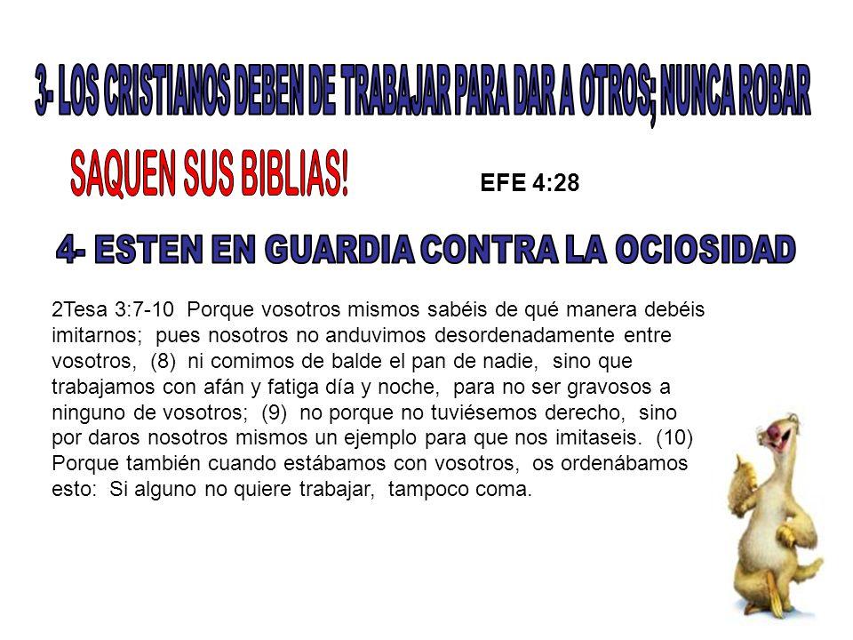 Pro 6:6-11 Ve a la hormiga, oh perezoso, Mira sus caminos, y sé sabio; (7) La cual no teniendo capitán, Ni gobernador, ni señor, (8) Prepara en el verano su comida, Y Recoge en el tiempo de la siega su mantenimiento.