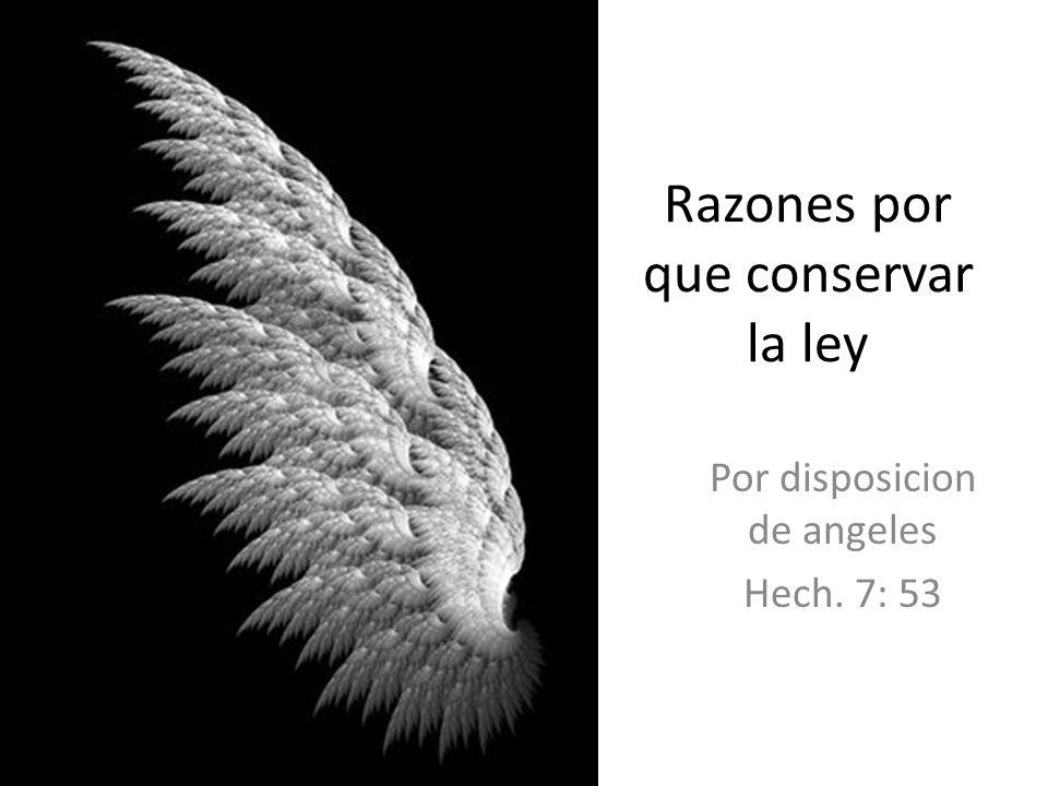 Razones por que conservar la ley Por disposicion de angeles Hech. 7: 53