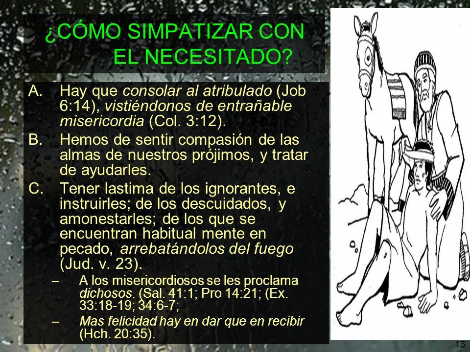 14 ¿CUÁL ES EL PREMIO.A.Alcanzaran misericordia; misericordia de los hombres.