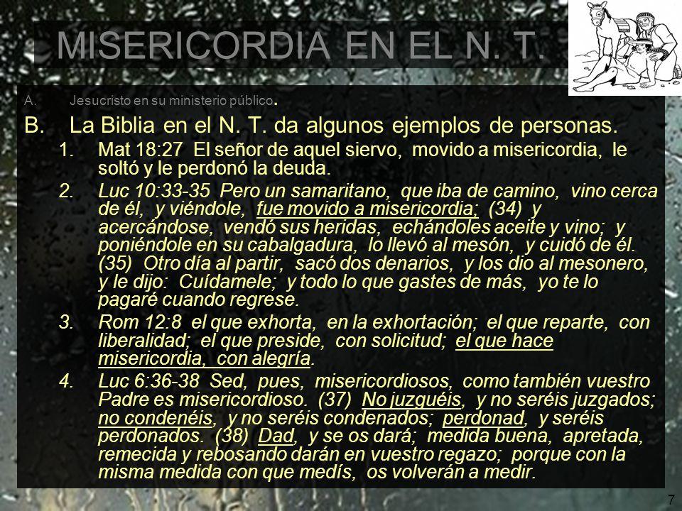 8 MISERICORDIA EN EL N.T. A.Jesucristo en su ministerio público.