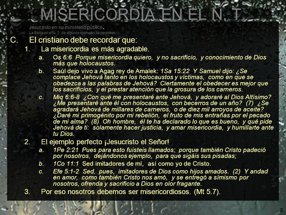9 MISERICORDIA EN EL N.T. A.Jesucristo en su ministerio público.