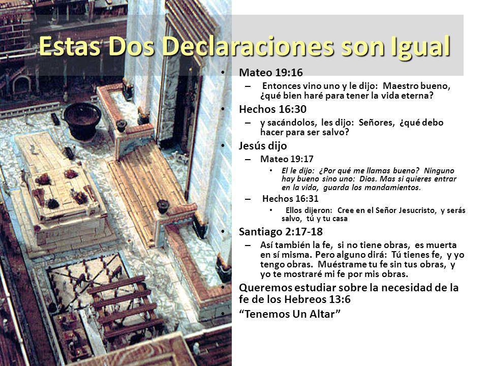 Estas Dos Declaraciones son Igual Mateo 19:16 – Entonces vino uno y le dijo: Maestro bueno, ¿qué bien haré para tener la vida eterna? Hechos 16:30 – y