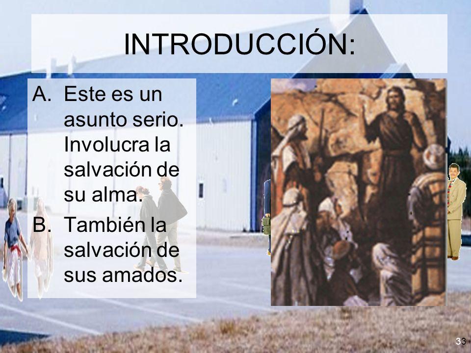 3 INTRODUCCIÓN: A.Este es un asunto serio. Involucra la salvación de su alma. B.También la salvación de sus amados.