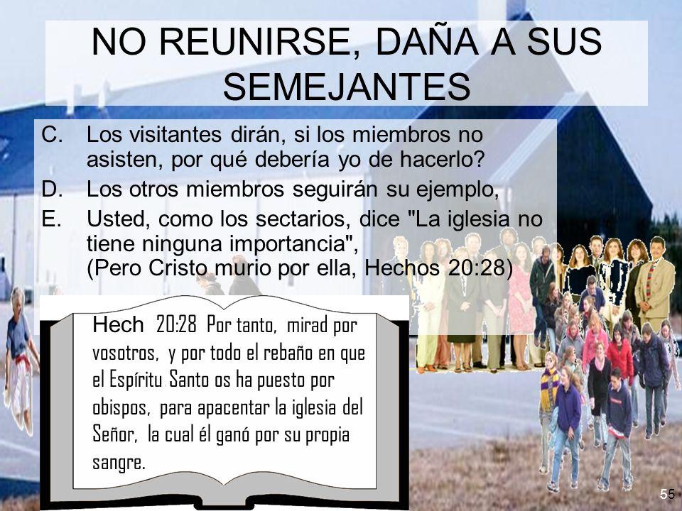 6 AL NO REUNIRSE SE AUTO DAÑA A.Usted pierde la edificación de la adoración 1.
