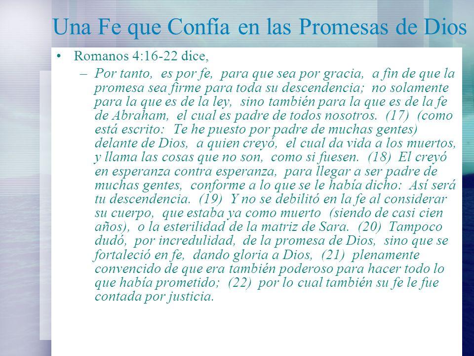 Una Fe que Confía en las Promesas de Dios Abraham creyó lo increíble simplemente por la promesa de Dios.