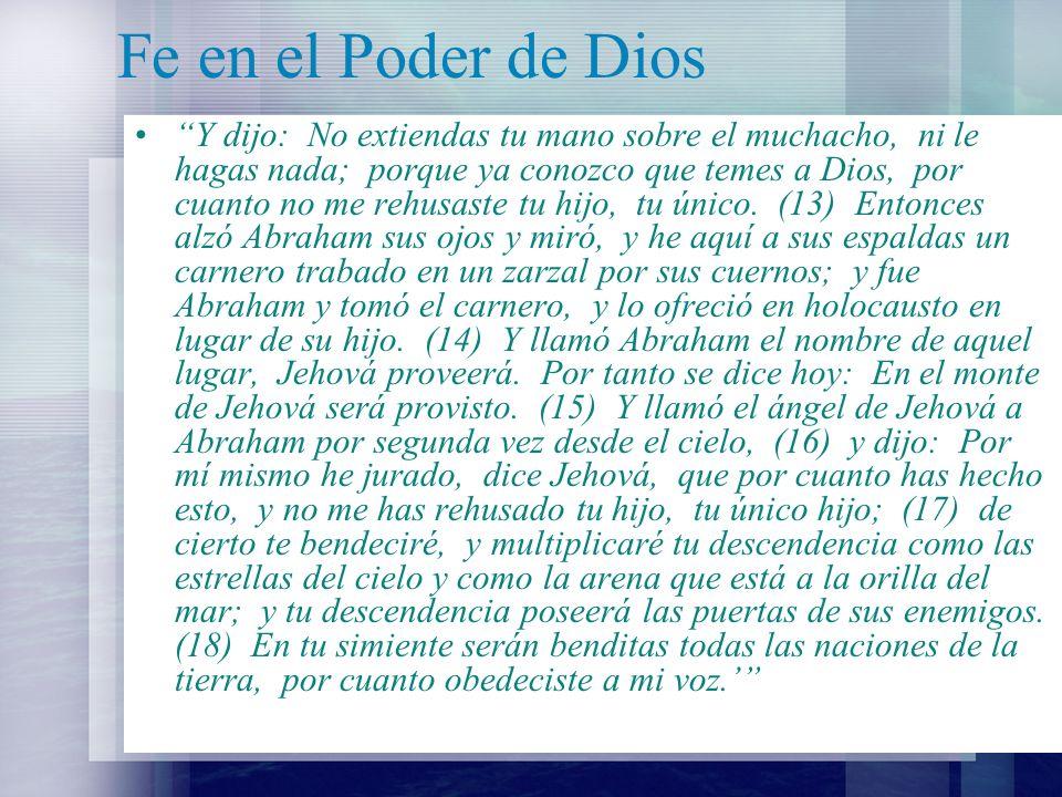 Fe en el Poder de Dios Recuerde que, Isaac fue el único descendiente de Abraham.