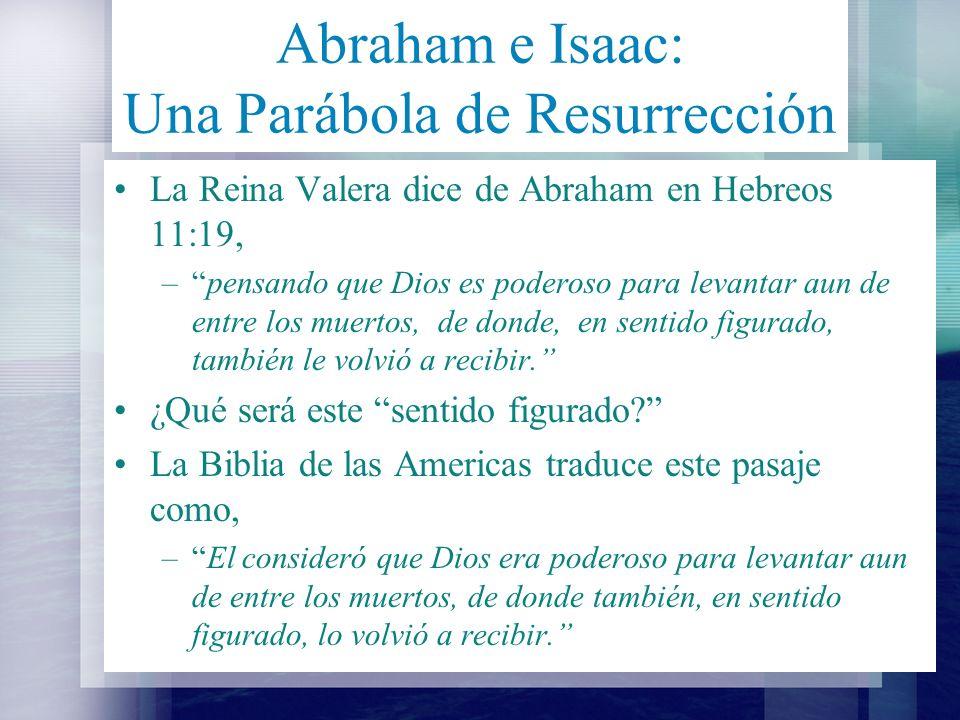 Una Parábola de Resurrección ¿Como puede ser esta una parábola de resurrección.
