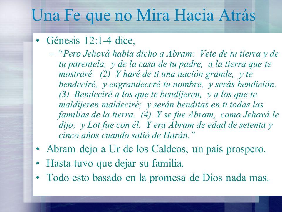 Una Fe que no Mira Hacia Atrás ¿tenemos ese tipo de fe que dejará el mundo de pecado.