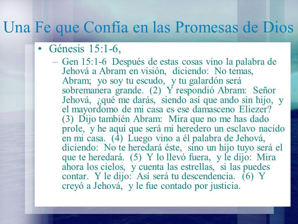 Una Fe que Confía en las Promesas de Dios Abraham tuvo que esperar 25 años antes de que se le fuere dado la semilla (Gen.