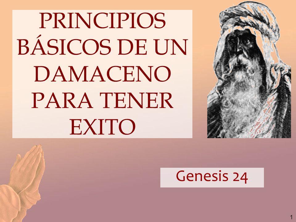 1 PRINCIPIOS BÁSICOS DE UN DAMACENO PARA TENER EXITO Genesis 24