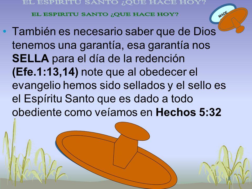 8 MADE IN USA SELLADOS CON EL ESPIRITU SANTO También es necesario saber que de Dios tenemos una garantía, esa garantía nos SELLA para el día de la red
