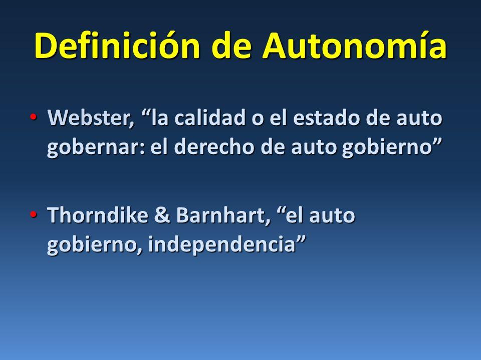 Definición de Autonomía Webster, la calidad o el estado de auto gobernar: el derecho de auto gobierno Webster, la calidad o el estado de auto gobernar
