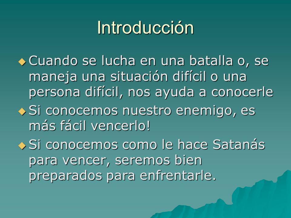 Introducción Cuando se lucha en una batalla o, se maneja una situación difícil o una persona difícil, nos ayuda a conocerle Cuando se lucha en una bat