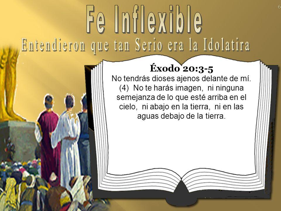 Éxodo 20:3-5 No tendrás dioses ajenos delante de mí.