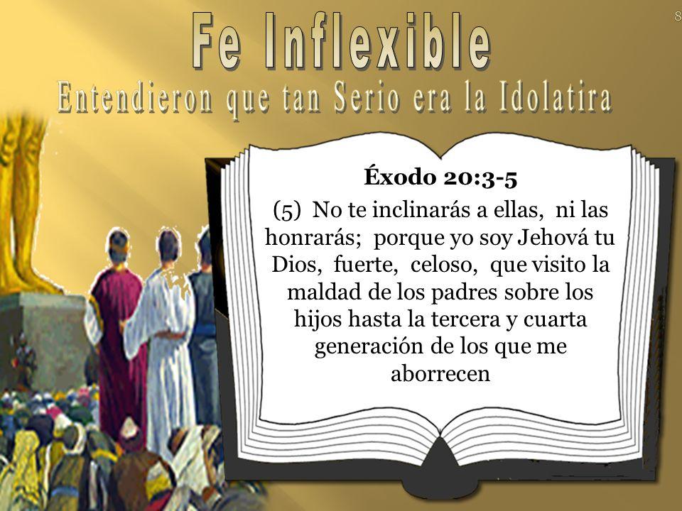 Éxodo 20:3-5 (5) No te inclinarás a ellas, ni las honrarás; porque yo soy Jehová tu Dios, fuerte, celoso, que visito la maldad de los padres sobre los hijos hasta la tercera y cuarta generación de los que me aborrecen 8