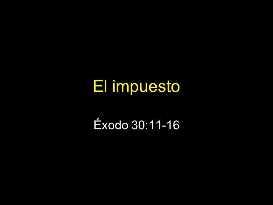 El impuesto Éxodo 30:11-16