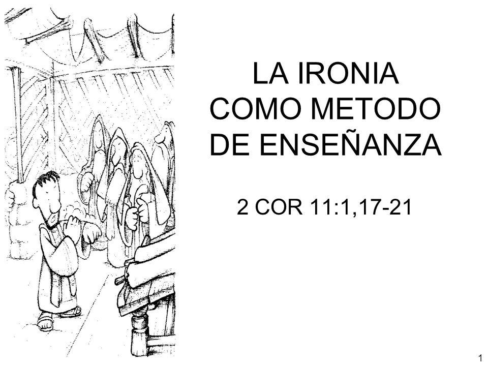 LA IRONIA COMO METODO DE ENSEÑANZA 1 2 COR 11:1,17-21