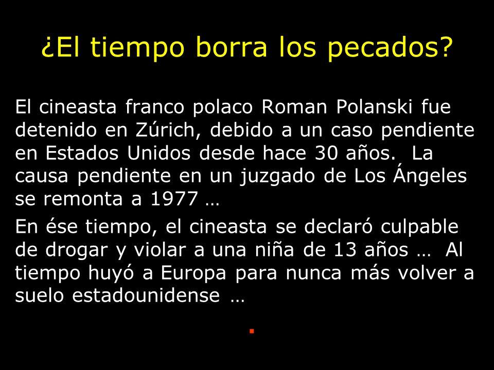 ¿El tiempo borra los pecados? El cineasta franco polaco Roman Polanski fue detenido en Zúrich, debido a un caso pendiente en Estados Unidos desde hace