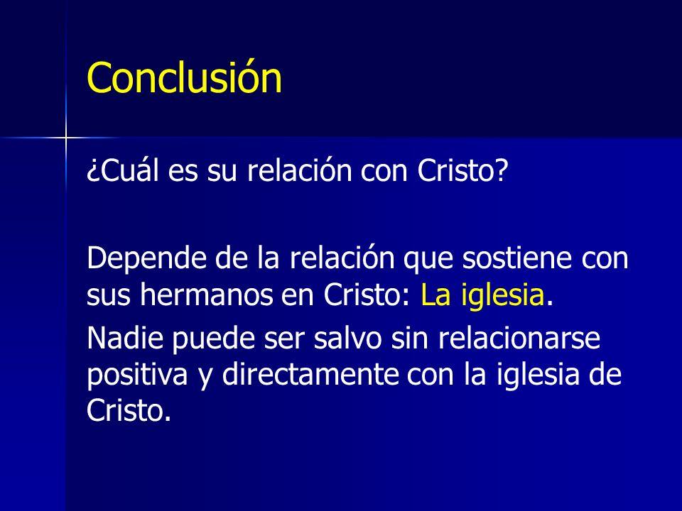 Conclusión ¿Cuál es su relación con Cristo.