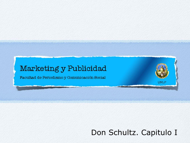 Don Schultz. Capitulo I