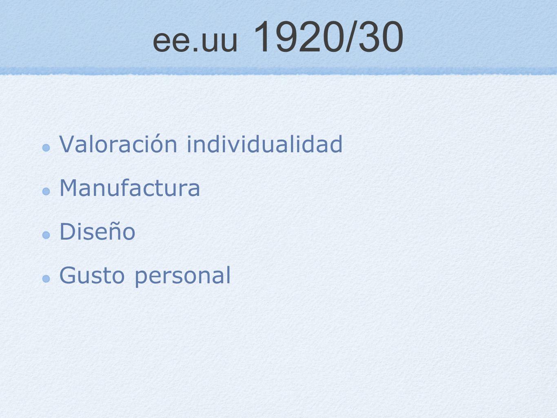 ee.uu 1920/30 Valoración individualidad Manufactura Diseño Gusto personal
