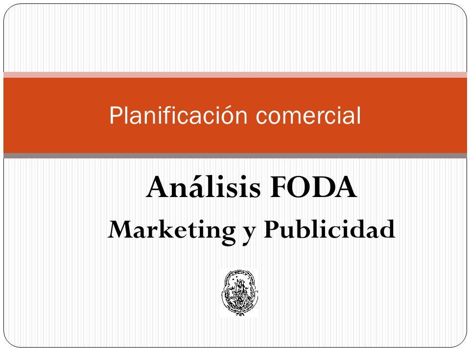 Análisis FODA Marketing y Publicidad Planificación comercial