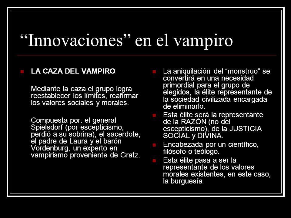 Innovaciones en el vampiro LA CAZA DEL VAMPIRO Mediante la caza el grupo logra reestablecer los límites, reafirmar los valores sociales y morales. Com