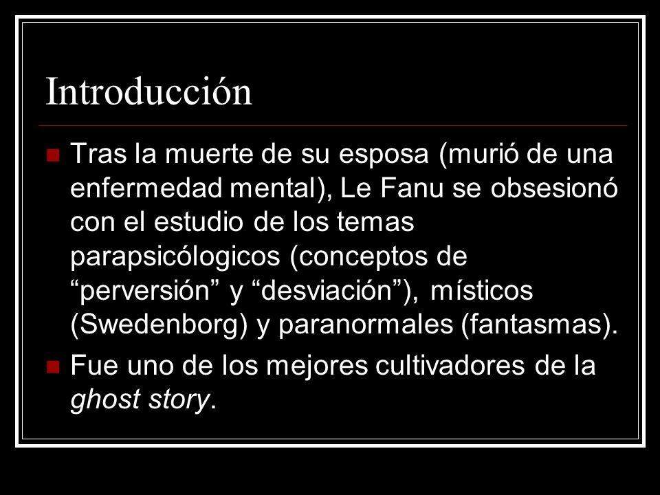 Introducción Tras la muerte de su esposa (murió de una enfermedad mental), Le Fanu se obsesionó con el estudio de los temas parapsicólogicos (concepto