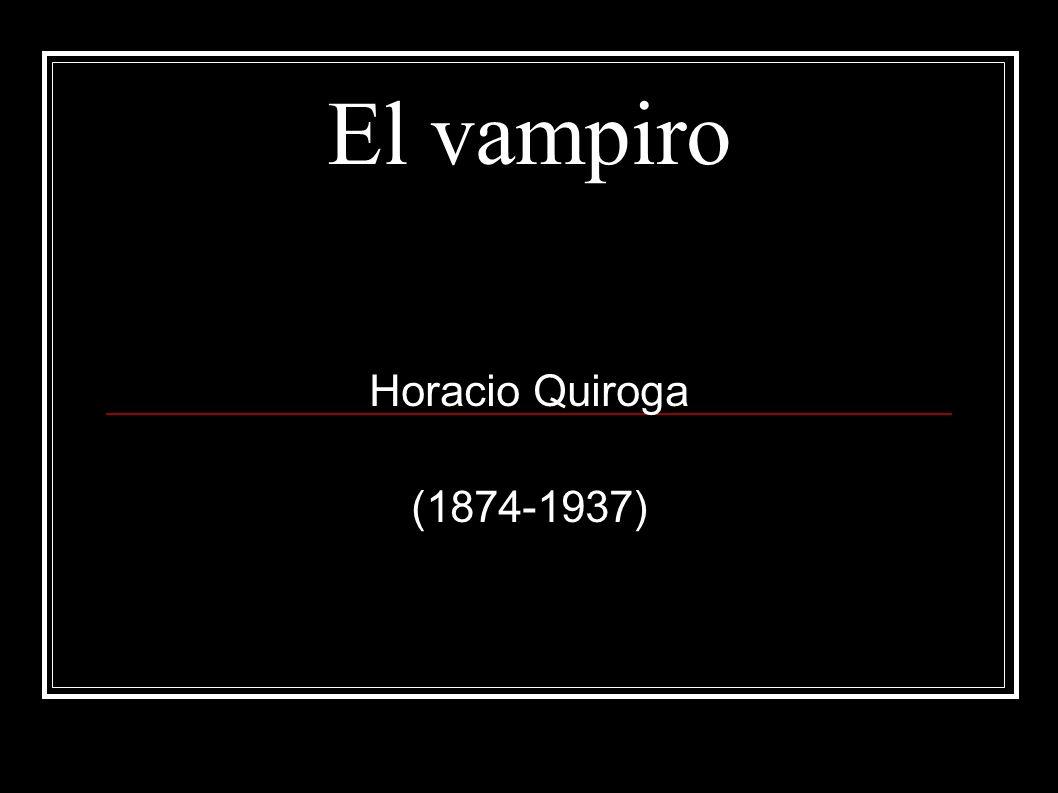 El vampiro Horacio Quiroga (1874-1937)