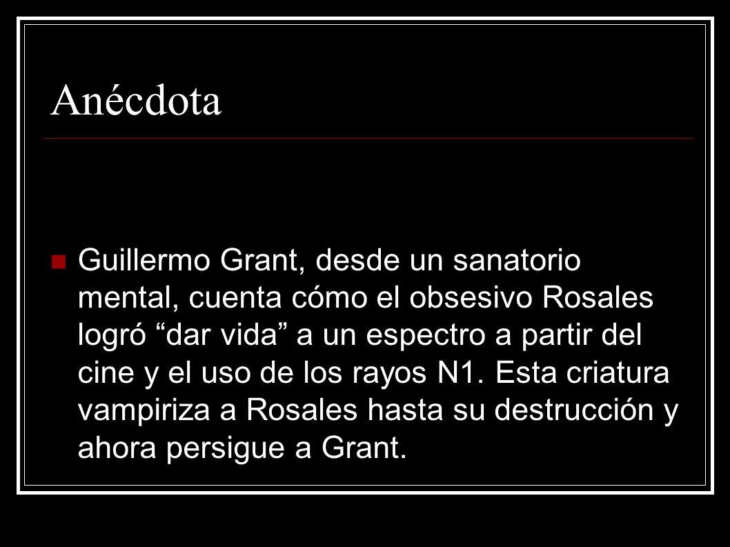 Anécdota Guillermo Grant, desde un sanatorio mental, cuenta cómo el obsesivo Rosales logró dar vida a un espectro a partir del cine y el uso de los ra