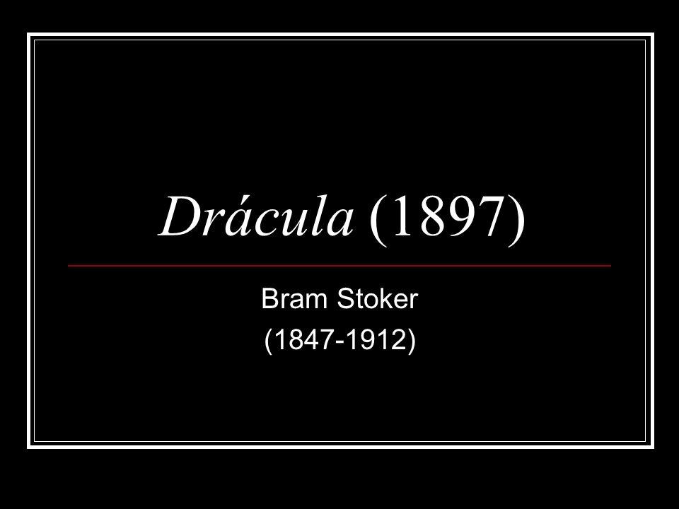 Drácula (1897) Bram Stoker (1847-1912)