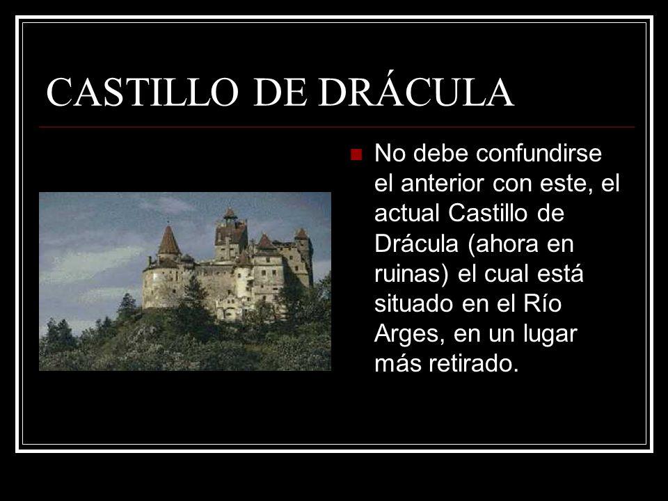 CASTILLO DE DRÁCULA No debe confundirse el anterior con este, el actual Castillo de Drácula (ahora en ruinas) el cual está situado en el Río Arges, en