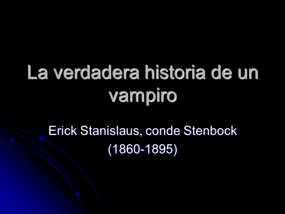 La verdadera historia de un vampiro Erick Stanislaus, conde Stenbock (1860-1895)