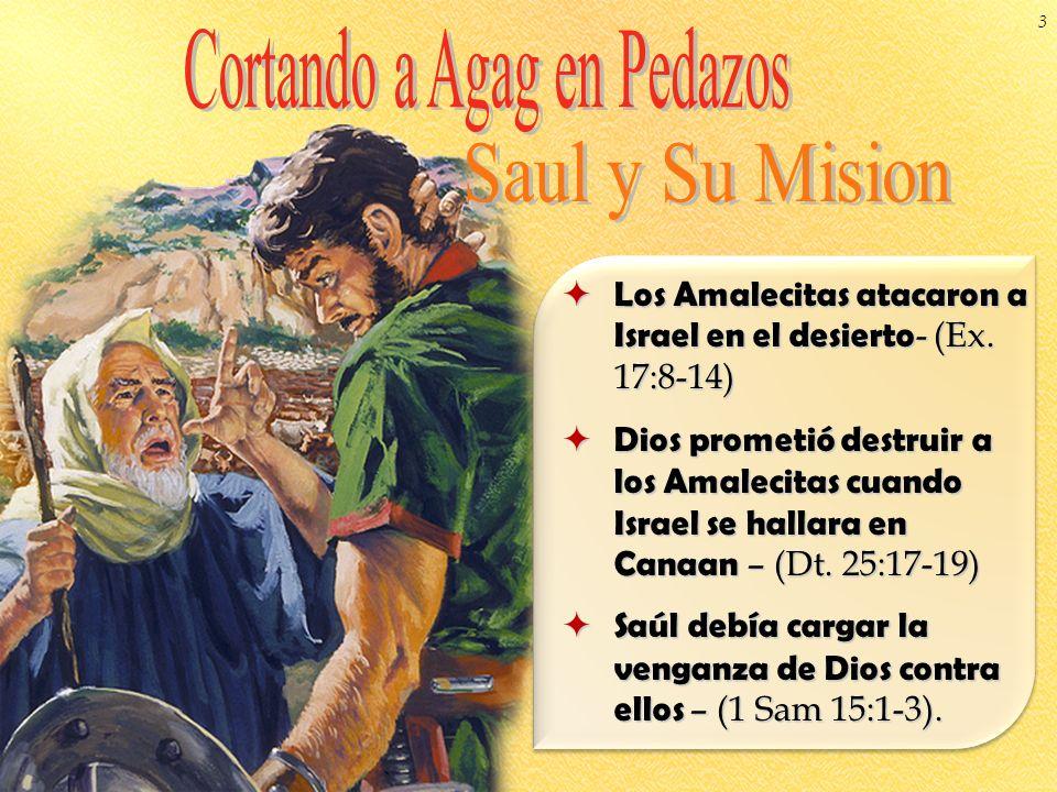 Los Amalecitas atacaron a Israel en el desierto - (Ex. 17:8-14) Los Amalecitas atacaron a Israel en el desierto - (Ex. 17:8-14) Dios prometió destruir