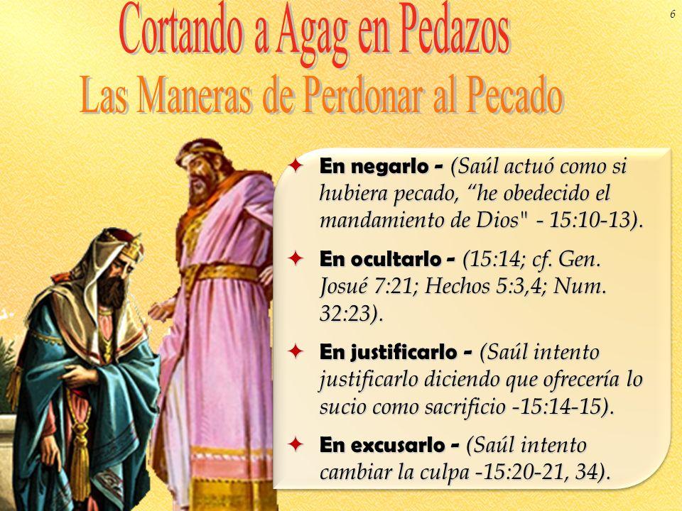 En negarlo - (Saúl actuó como si hubiera pecado, he obedecido el mandamiento de Dios