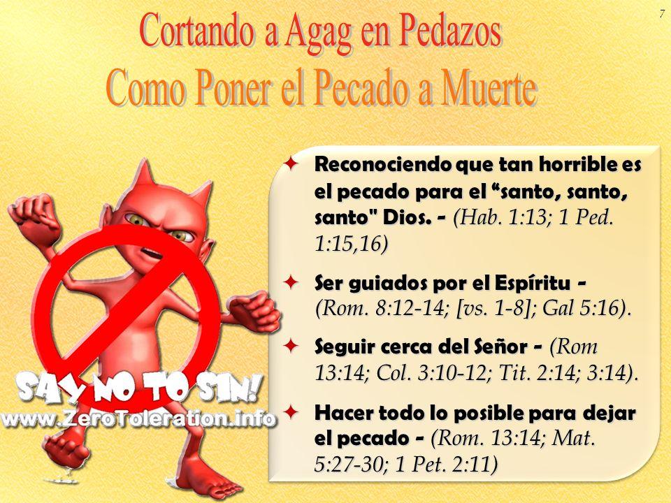 Reconociendo que tan horrible es el pecado para el santo, santo, santo