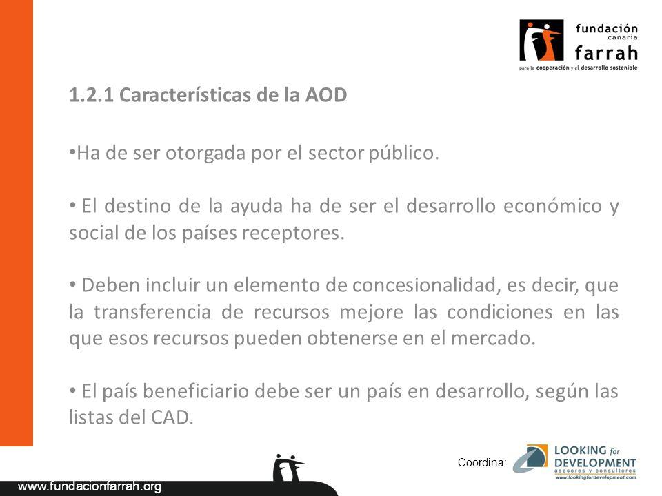 www.fundacionfarrah.org 1.2.1 Características de la AOD Ha de ser otorgada por el sector público.