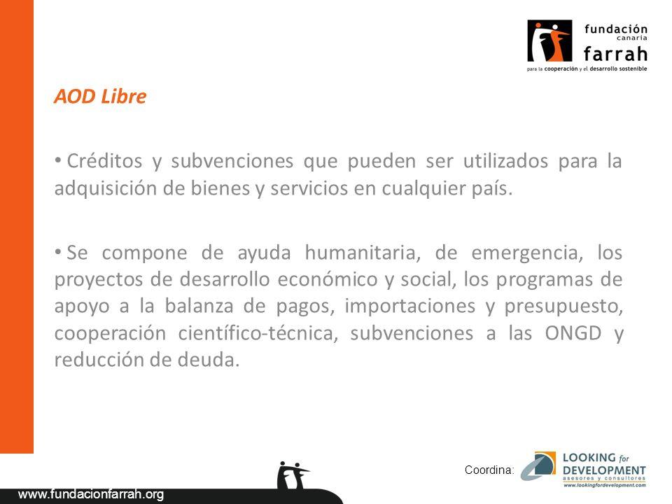 www.fundacionfarrah.org AOD Libre Créditos y subvenciones que pueden ser utilizados para la adquisición de bienes y servicios en cualquier país.