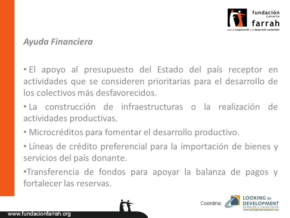 www.fundacionfarrah.org Ayuda Financiera El apoyo al presupuesto del Estado del país receptor en actividades que se consideren prioritarias para el desarrollo de los colectivos más desfavorecidos.