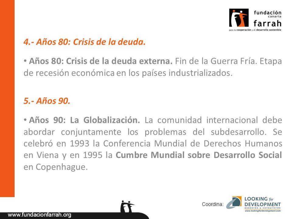 www.fundacionfarrah.org 4.- Años 80: Crisis de la deuda.