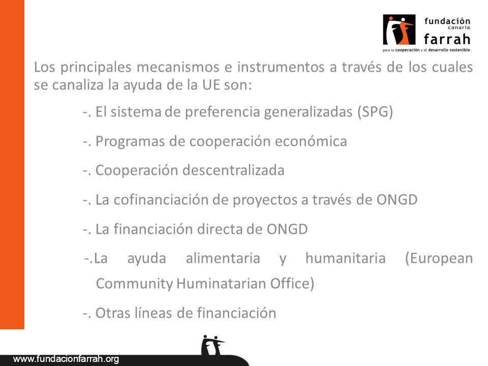 Los principales mecanismos e instrumentos a través de los cuales se canaliza la ayuda de la UE son: -. El sistema de preferencia generalizadas (SPG) -